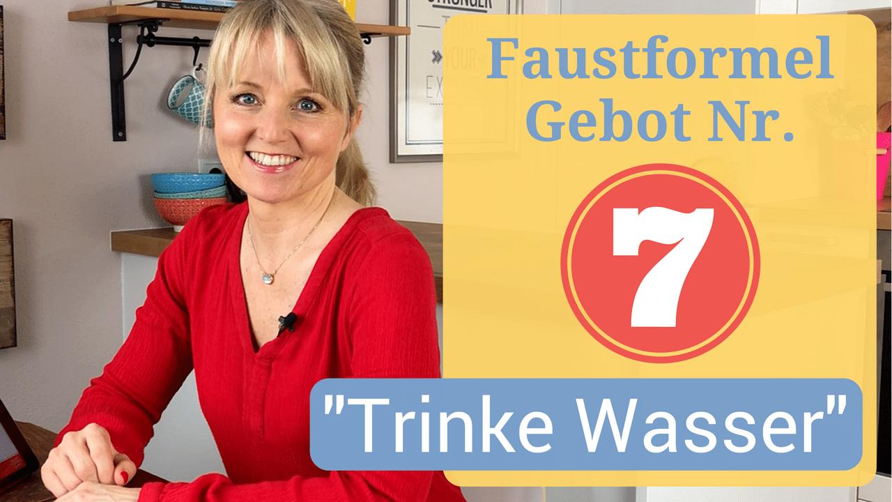 Video: Faustformel Gebot Nr. 7 - Trinke Wasser