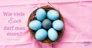 Wie viele Eier darf man Essen